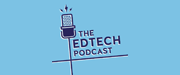 The-Edtech-Podcast